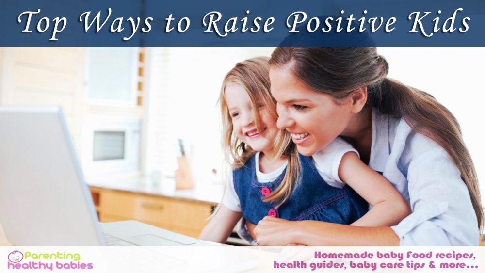 Ways to Raise Positive Kids
