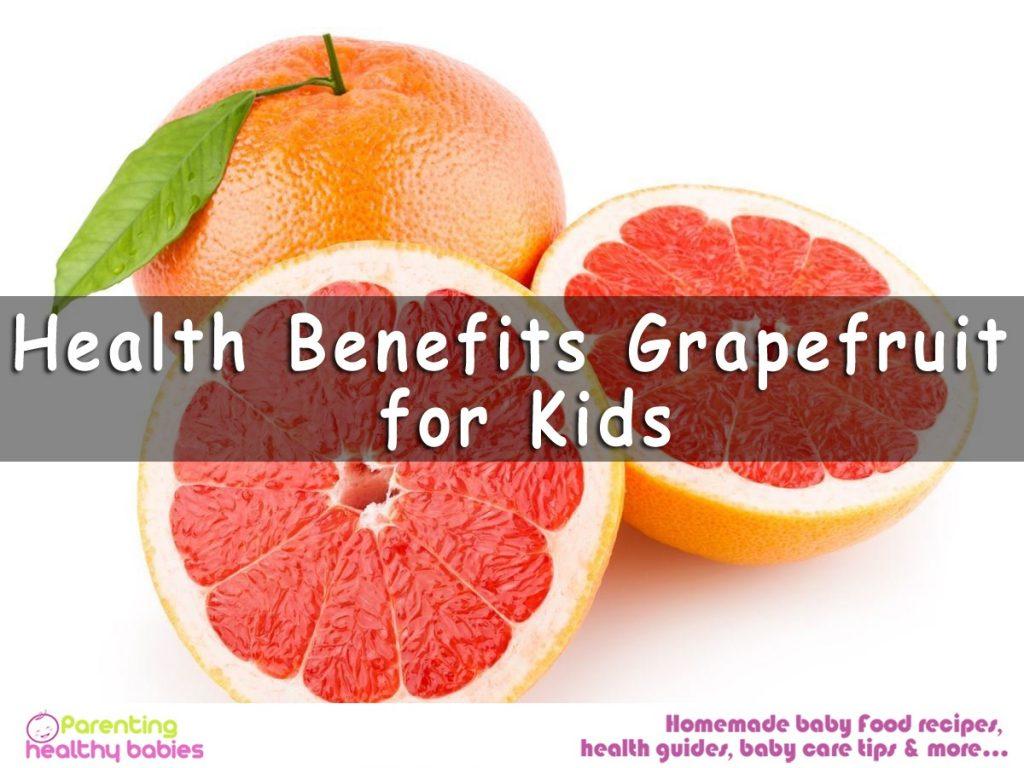Grapefruit for children, health benefits of grapefruits, giving grapefruit to your child