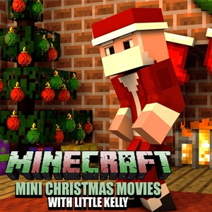 Minecraft Mini Christmas Movies with Little Kelly 2017