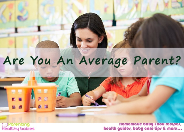 Are you an average parent? How do you know? How do you be a better parent? Read through our guide to understand where you stand.