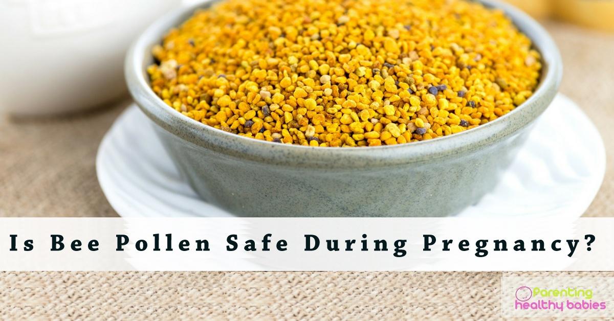bee pollen during pregnancy