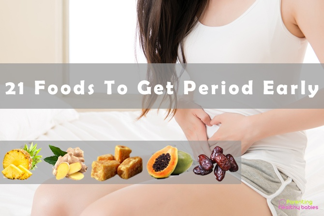 foods to get period early