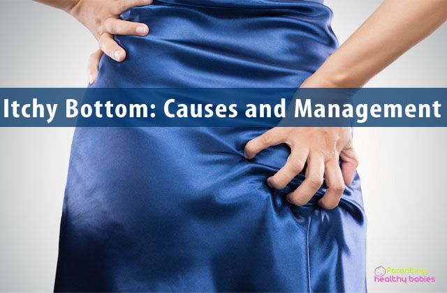 Itchy Bottom Causes and Management