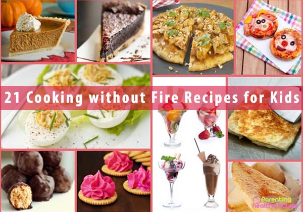 21 Cooking without Fire Recipes for Kids