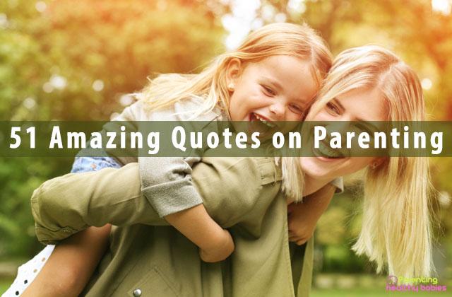 51 Amazing Quotes on Parenting