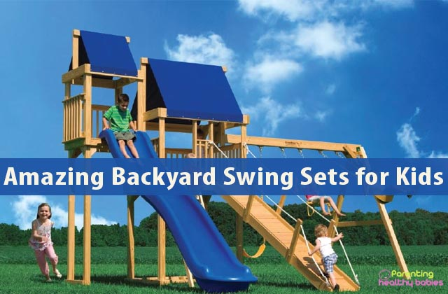 Amazing Backyard Swing Sets for Kids