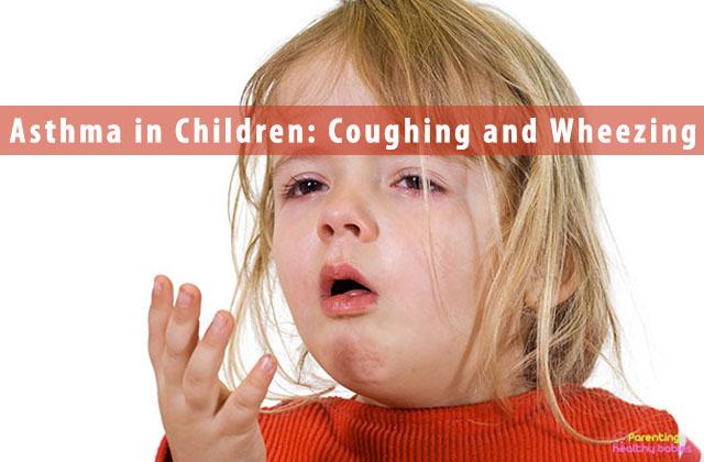 Asthma in Children: Coughing and Wheezing