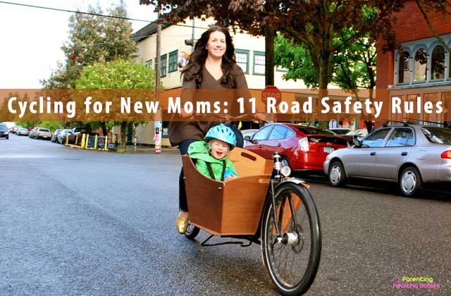 Cycling for New Moms: 11 Road Safety Rules