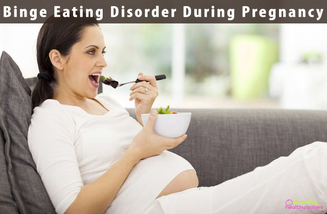 Effects of Binge Eating Disorder During Pregnancy