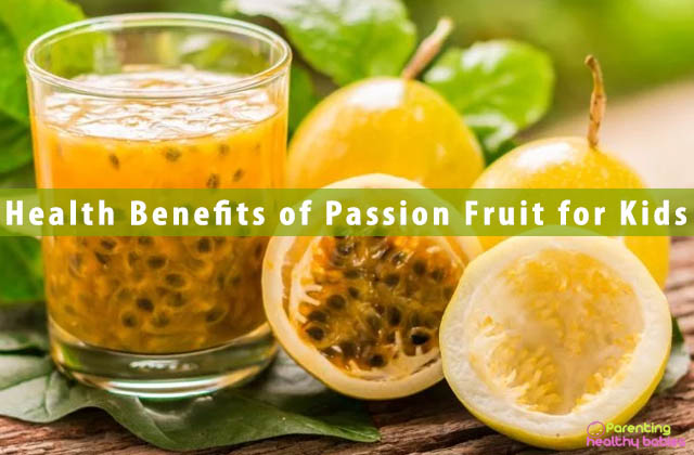 Health Benefits of Passion Fruit for Kids