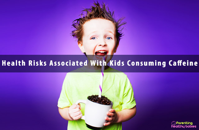 Health Risks Associated With Kids Consuming Caffeine
