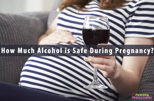 How Much Alcohol is Safe During Pregnancy?