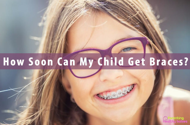 How Soon Can My Child Get Braces?
