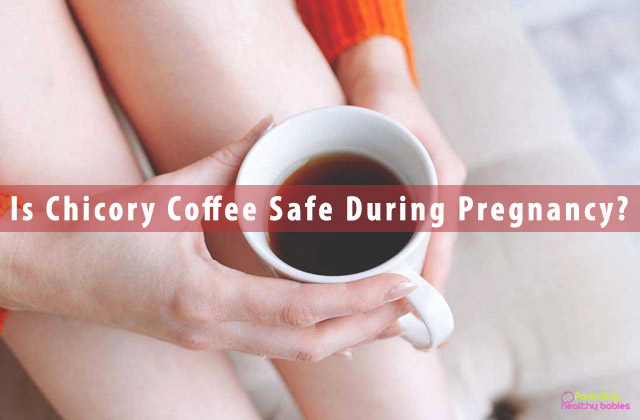 Is Chicory Coffee Safe During Pregnancy?