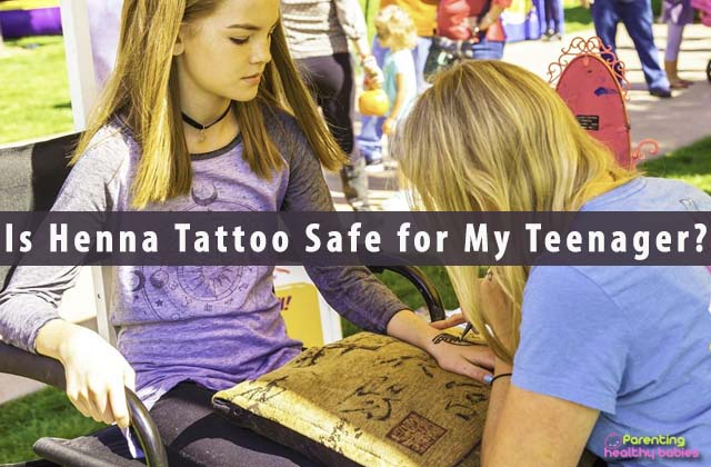 Is Henna Tattoo Safe for My Teenager