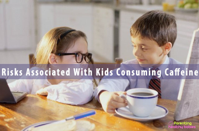 Risks Associated With Kids Consuming Caffeine