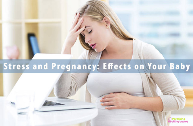 Stress and Pregnancy: Effects onYour Baby