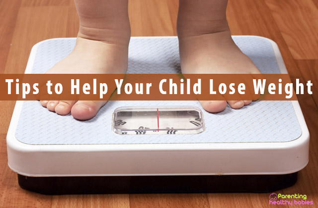 Tips To Help Your Child Lose Weight