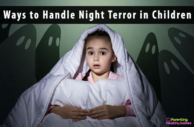 Ways to Handle Night Terror in Children