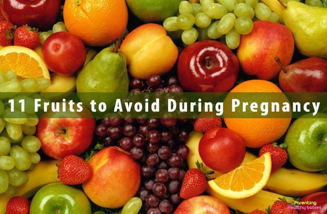 11 Fruits to Avoid During Pregnancy