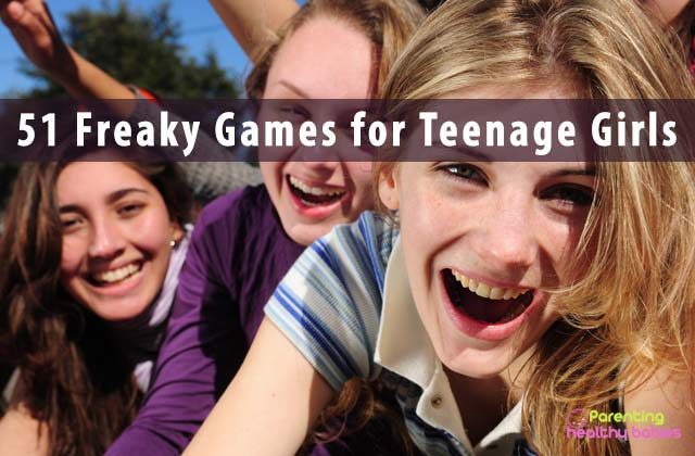 51 Freaky Games for Teenage Girls