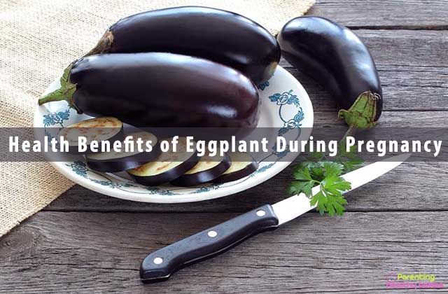 Health Benefits of Eggplant During Pregnancy