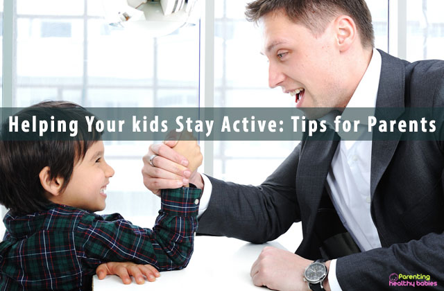 Helping Your kids Stay Active: Tips for Parents