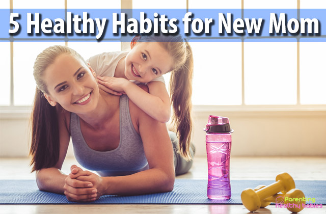 healthy habits for new mom